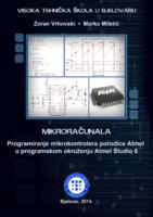 prikaz prve stranice dokumenta Mikroračunala : programiranje mikrokontrolera porodice Atmel u programskom okruženju Atmel studio 6